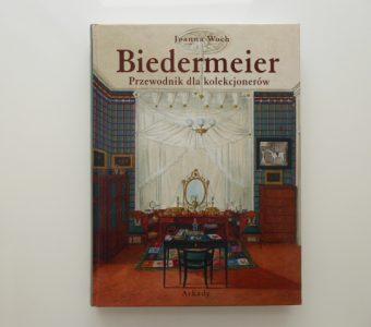 WOCH JOANNA - Biedermeier. Przewodnik dla kolekcjonerów