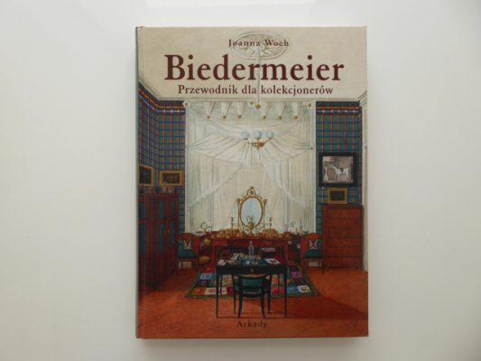 WOCH JOANNA Biedermeier. Przewodnik dla kolekcjonerów