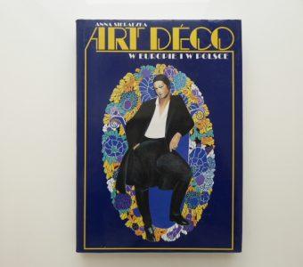 SIERADZKA ANNA - Art deco w Europie i w Polsce