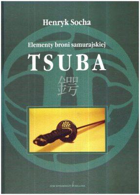 SOCHA HENRYK Tsuba. Elementy broni samurajskiej