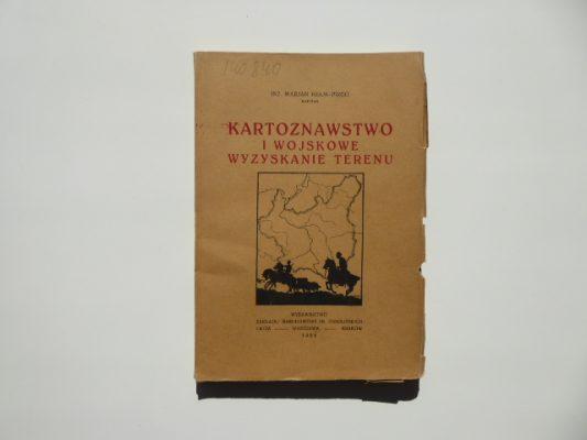 HEŁM-PIRGO MARJAN Kartoznawstwo i wojskowe wyzyskanie terenu