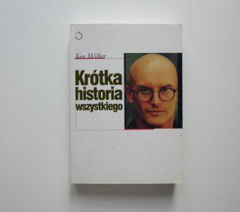 WILBER KEN - Krótka historia wszystkiego