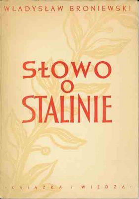 BRONIEWSKI WŁADYSŁAW Słowo o Stalinie [egz. z dedykacją od autora]