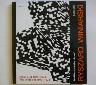 WINIARSKI RYSZARD - Ryszard Winiarski. Prace z lat 1973-1974