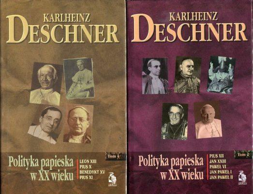 DESCHNER KARLHEINZ Polityka papieska w XX wieku, t. I-II