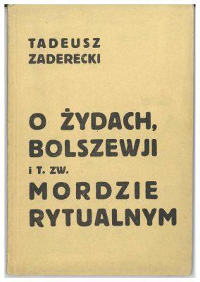 ZADERECKI TADEUSZ O Żydach, bolszewji i t. zw. mordzie rytualnym