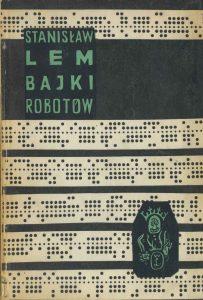 LEM STANISŁAW - Bajki robotów [pierwsze wydanie]