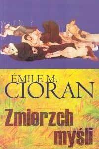 CIORAN EMIL - Zmierzch myśli