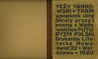 YEŻY YANKOWSKI [JANKOWSKI JERZY] - Tram wpopszek ulicy. Skruty i poemy
