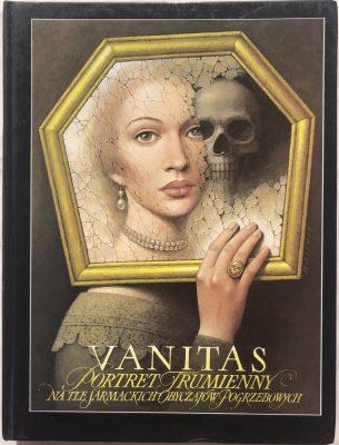 DZIUBKOWA JOANNA Vanitas Portret trumienny [katalog wystawy]