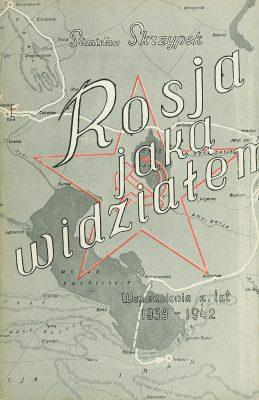 SKRZYPEK STANISŁAW Rosja jaką widziałem. Wspomnienia z lat 1939-1942