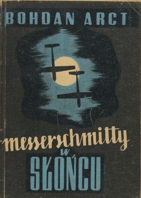 ARCT BOHDAN Messerschmitty w słońcu [autograf !]