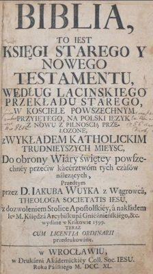 Biblia, to iest księgi Starego y Nowego Testamentu Wrocław 1740