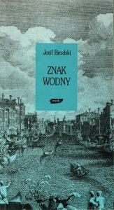 BRODSKI JOSIF - Znak wodny [esej o Wenecji]