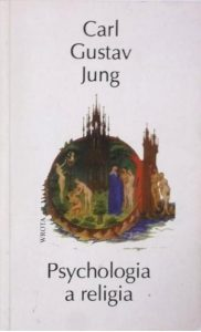 JUNG CARL GUSTAV - Psychologia a religia