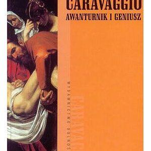 SEWARD DESMOND - Caravaggio. Awanturnik i geniusz