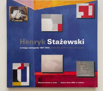 ZAGRODZKI JANUSZ - Henryk Stażewski w kręgu awangardy 1921-1933