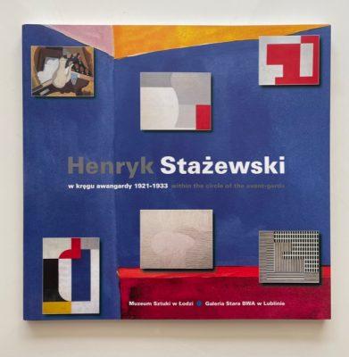 ZAGRODZKI JANUSZ Henryk Stażewski w kręgu awangardy 1921-1933