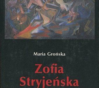GROŃSKA MARIA - Zofia Stryjeńska [album]