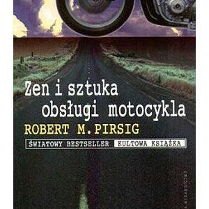 PIRSIG ROBERT M. - Zen i sztuka obsługi motocykla