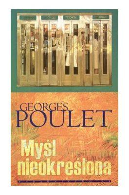 POULET GEORGES Myśl nieokreślona