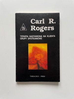 ROGERS CARL R. Terapia nastawiona na klienta. Grupy spotkaniowe