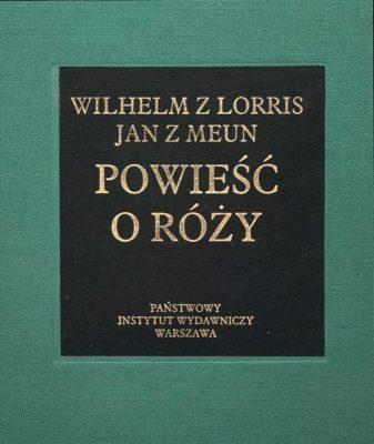 Wilhelm z Lorris i Jan z Meun Powieść o Róży