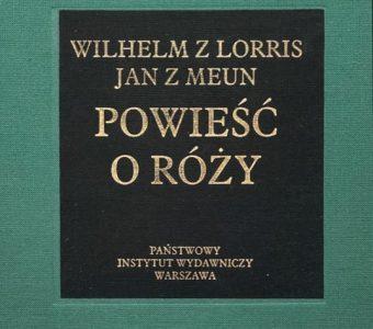 Wilhelm z Lorris i Jan z Meun - Powieść o Róży