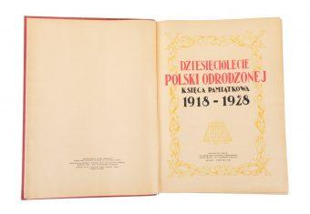 Dziesięciolecie Polski Odrodzonej 1918-1928 Księga pamiątkowa