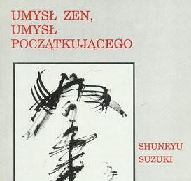SUZUKI SHUNRYU Umysł zen, umysł początkującego