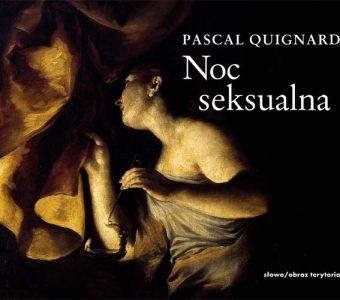 QUIGNARD PASCAL - Noc seksualna